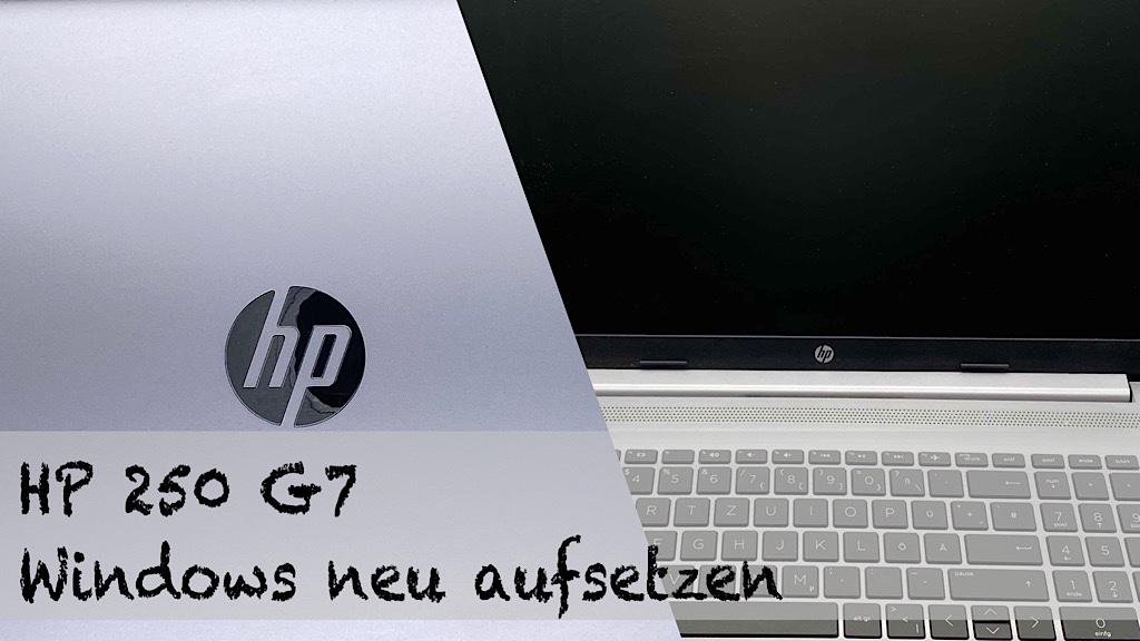 HP 250 G7 Windows neu aufsetzen
