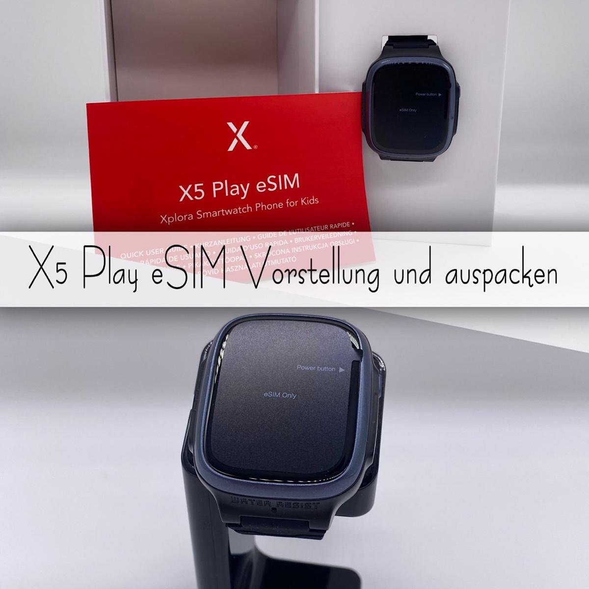 Xplora X5 Play eSIM Kinder Smartwatch Vorstellung und Auspacken