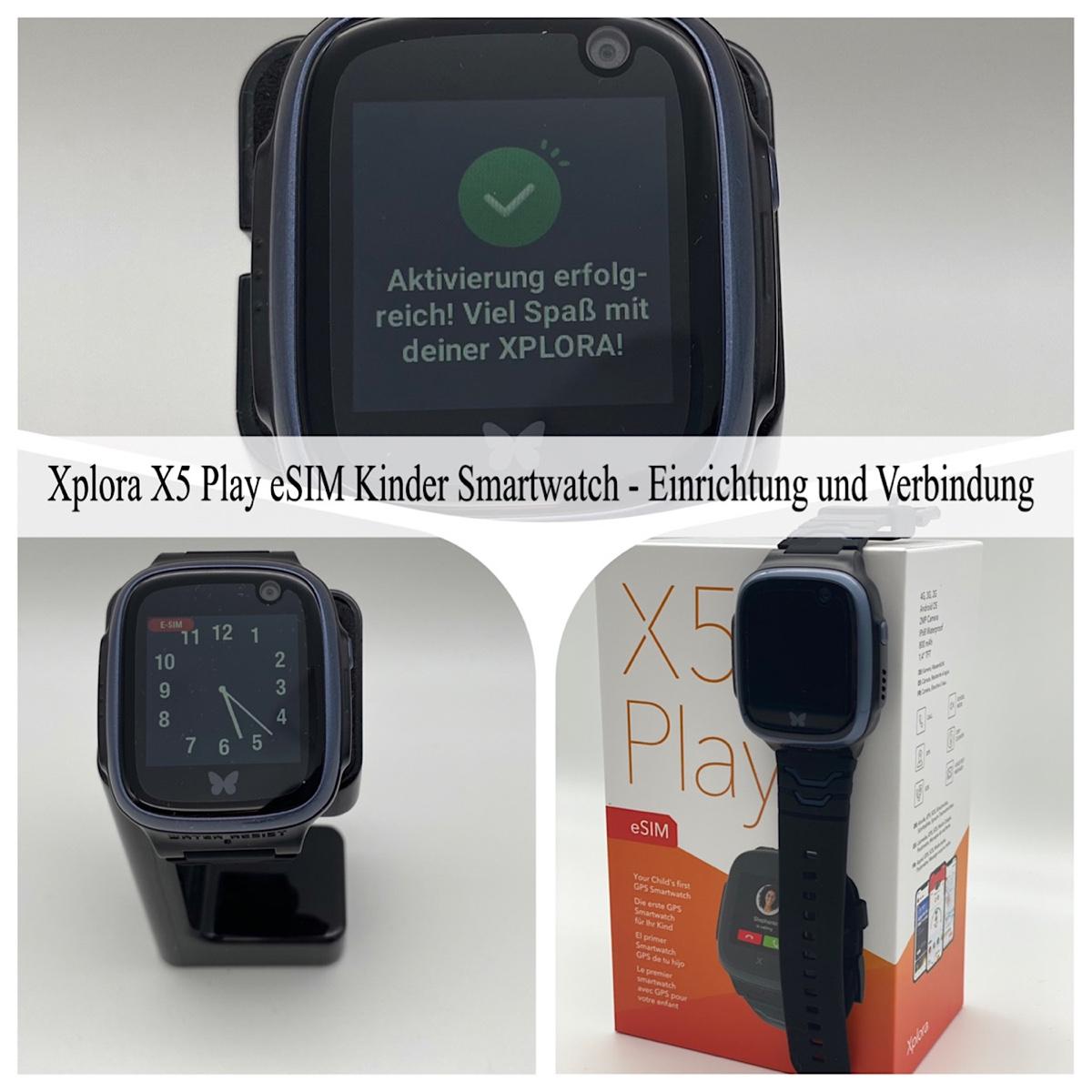 Xplora X5 Play eSIM Kinder Smartwatch – Einrichten und Verbinden