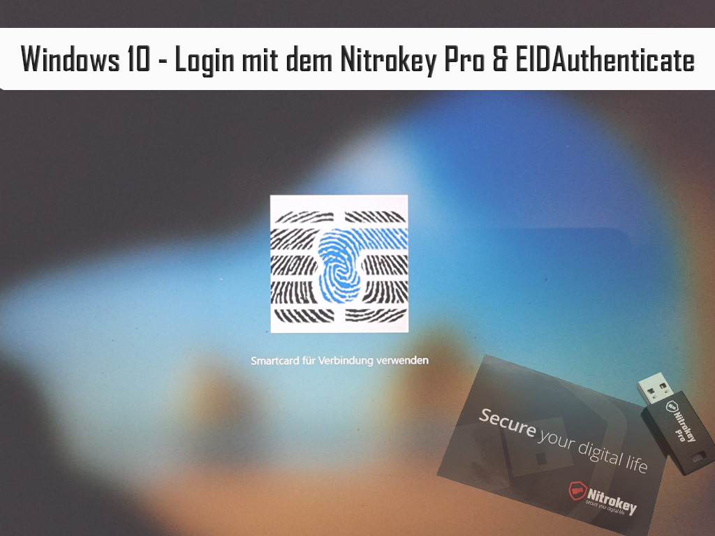 Windows 10 – Login mit dem Nitrokey Pro & EIDAuthenticate