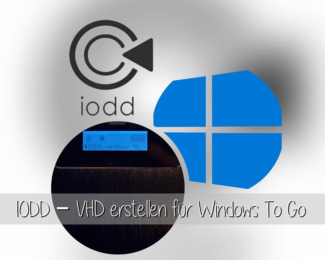 IODD – VHD erstellen für Windows To Go