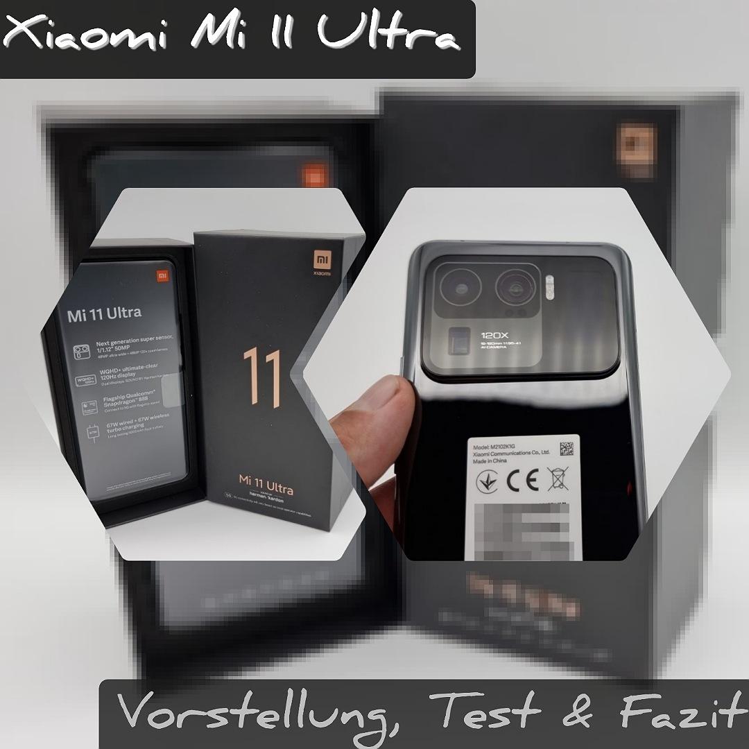 Xiaomi Mi 11 Ultra – Vorstellung, Test & Fazit