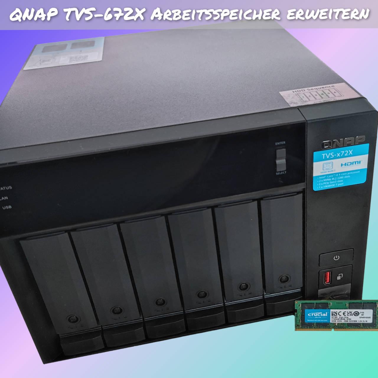 QNAP TVS-672X Arbeitsspeicher erweitern